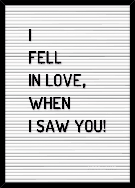 Poster I FELL IN LOVE WHEN I SAW YOU