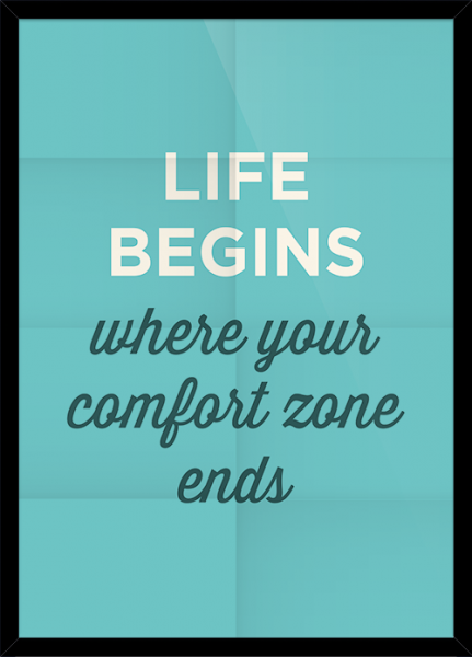 Poster LIFE BEGINS WHERE YOUR COMFORTZONE ENDS
